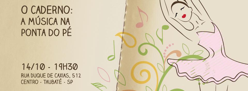 """Polo Taubaté promove apresentação """"O Caderno: A música na ponta do pé"""""""