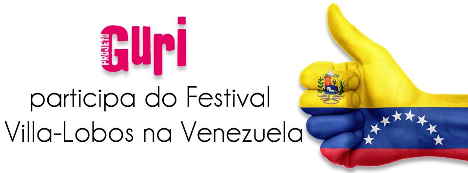 Guri participa do festival Vila-Lobos na Venezuela