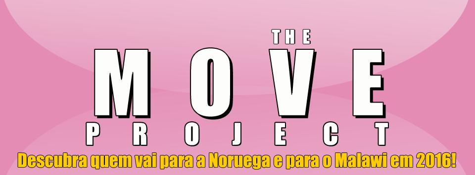 The Move Project Descubra quem vai para a Noruega e para o Malawi em 2016!