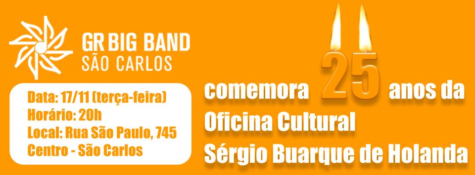 GR São Carlos comemora 25 anos da Oficina Cultural Sérgio Buarque de Holanda Data 17/11 (terça-feira) Horário 20h Local Rua São Paulo, 745 - Centro – São Carlos