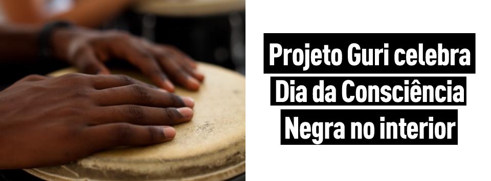 Projeto Guri celebra Dia da Consciência Negra no interior