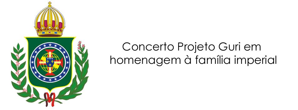 Concerto Projeto Guri em homenagem à família imperial