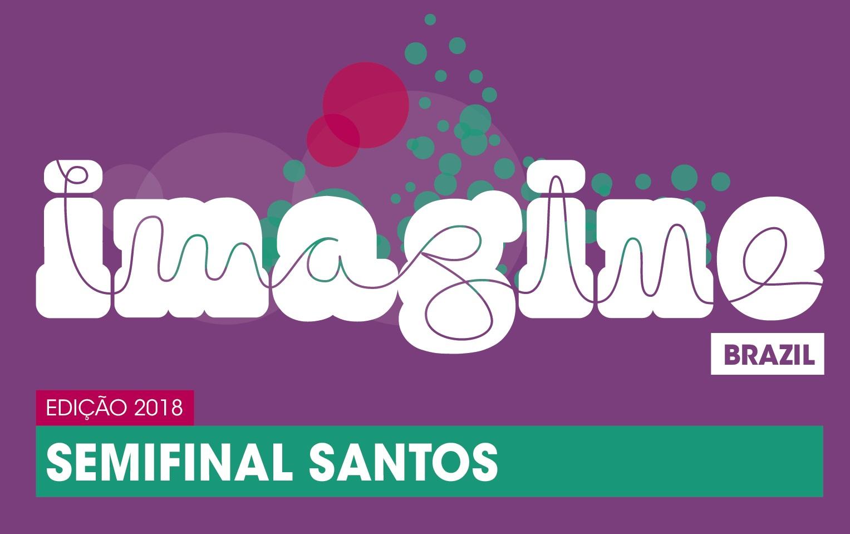 66085284f2 O Imagine Brazil 2018 promove a sua primeira semifinal na cidade de Santos