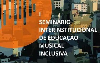 Seminário Interinstitucional de Educação Musical Inclusiva